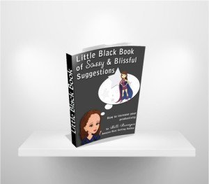 Little Black Book of Sassy and Blissful Suggestions