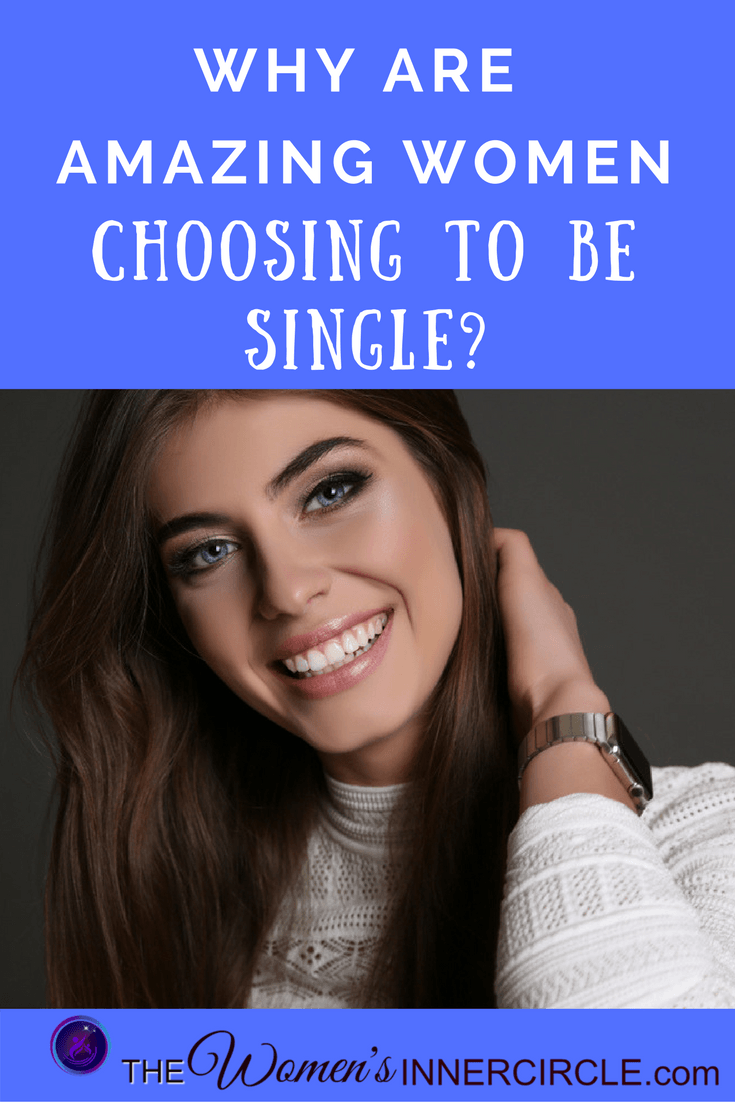 In the past, it was drummed into our heads that you to have a fulfilled life, you must get married. Not so anymore. Learn why so many amazing women are choosing to be single.